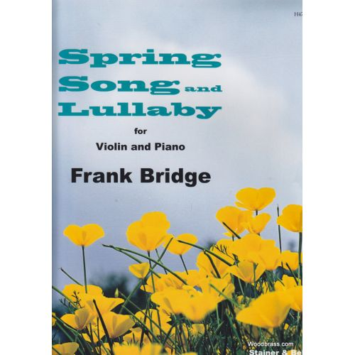 STAINER AND BELL BRIDGE F. - SPRING SONG AND LULLABY - VIOLON ET PIANO