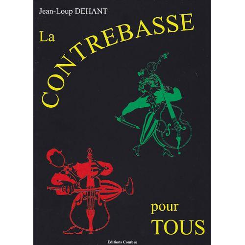 COMBRE DEHANT JEAN-LOUP - LA CONTREBASSE POUR TOUS