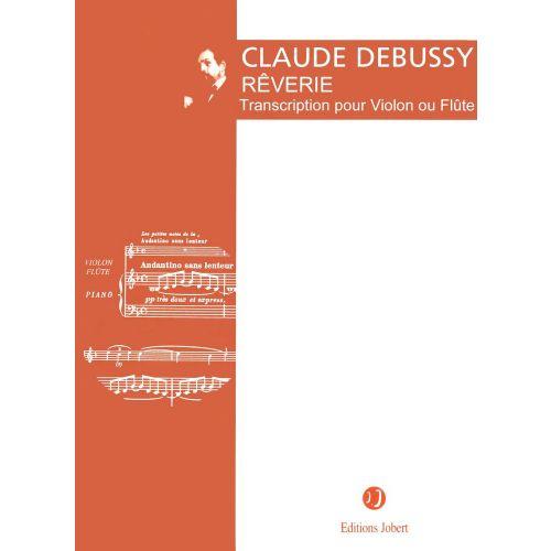 JOBERT DEBUSSY C. - REVERIE - FLUTE OU VIOLON, PIANO