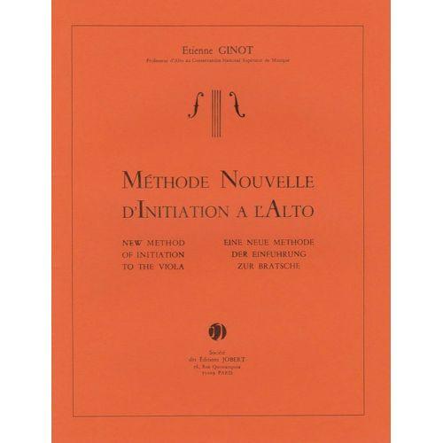 JOBERT GINOT ETIENNE - METHODE NOUVELLE D'INITIATION A L'ALTO - ALTO