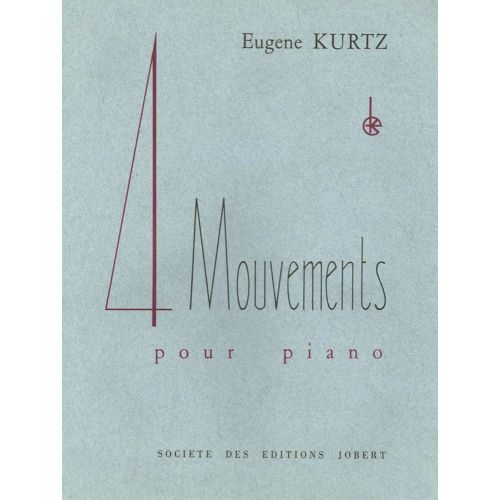 JOBERT KURTZ EUGENE - MOUVEMENTS (4) - PIANO