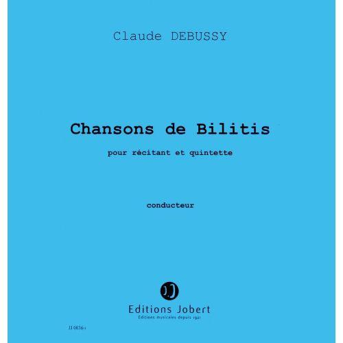 JOBERT DEBUSSY C. - CHANSONS DE BILITIS - RECITANT, ENSEMBLE