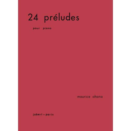 JOBERT OHANA MAURICE - PRELUDES (24) - PIANO