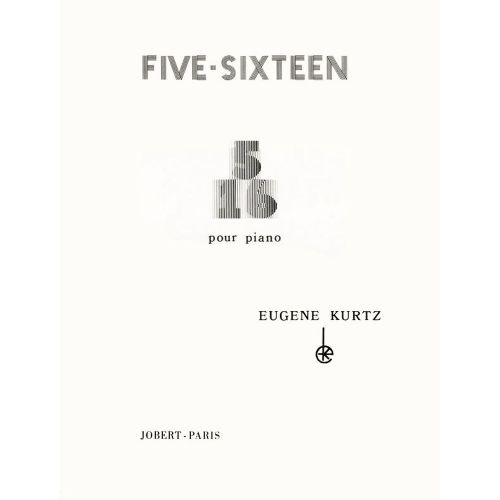 JOBERT KURTZ EUGENE - FIVE-SIXTEEN - PIANO