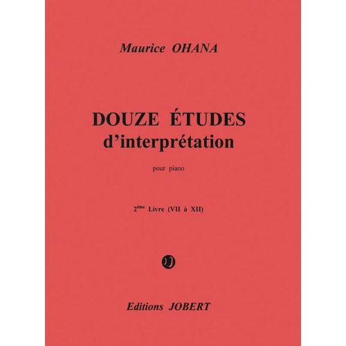 JOBERT OHANA MAURICE - ETUDES D'INTERPRETATION (12) VOL.2 - PIANO