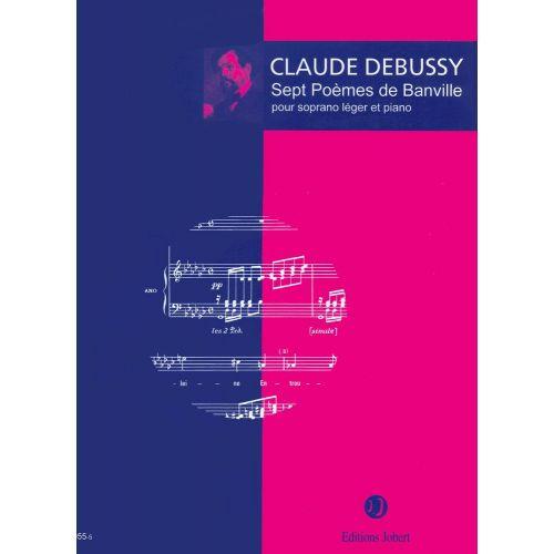 JOBERT DEBUSSY CLAUDE - POÈMES DE BANVILLE (7) - SOPRANO, PIANO