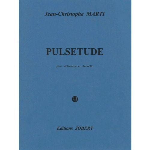 JOBERT MARTI JEAN-CHRISTOPHE - PULSETUDE - CLARINETTE, VIOLONCELLE
