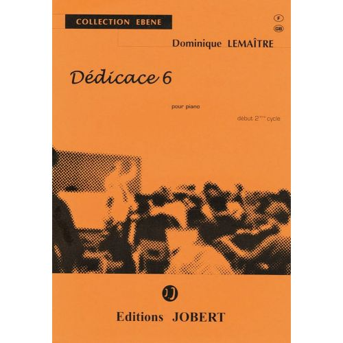 JOBERT LEMAITRE DOMINIQUE - DEDICACE 6 - PIANO