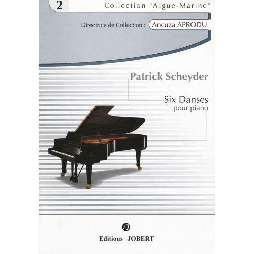 JOBERT SCHEYDER PATRICK - DANSES (6) - PIANO