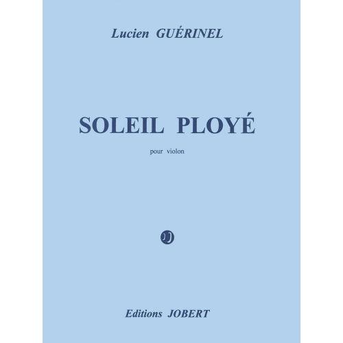 JOBERT GUERINEL LUCIEN - SOLEIL PLOYE - VIOLON