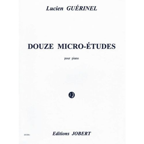 JOBERT GUERINEL LUCIEN - MICRO-ETUDES (12) - PIANO