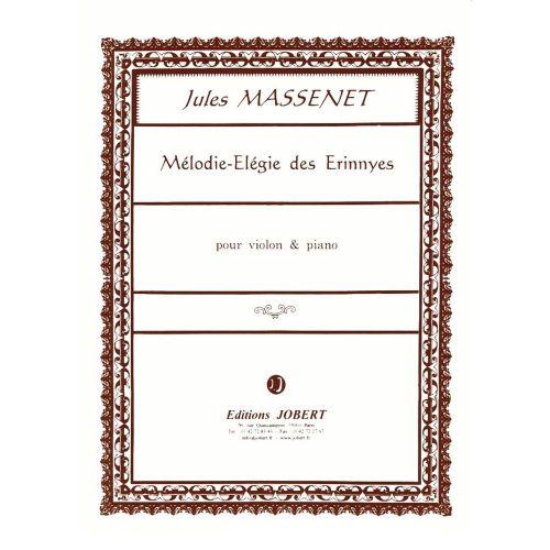 JOBERT MASSENET JULES - MELODIE ELEGIE DES ERINNYES - VIOLON, PIANO