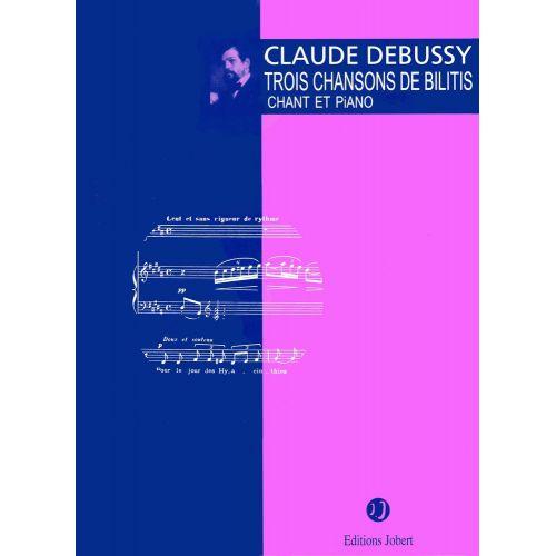 JOBERT DEBUSSY C. - CHANSONS DE BILITIS (3) - MEZZO, PIANO