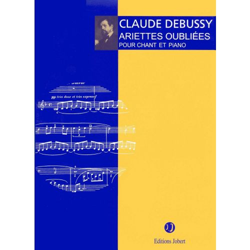 JOBERT DEBUSSY CLAUDE - ARIETTES OUBLIEES - SOPRANO, PIANO