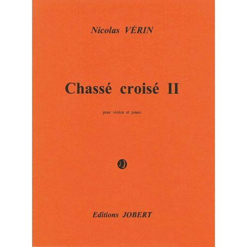 JOBERT VERIN NICOLAS - CHASSE-CROISE II - VIOLON, PIANO
