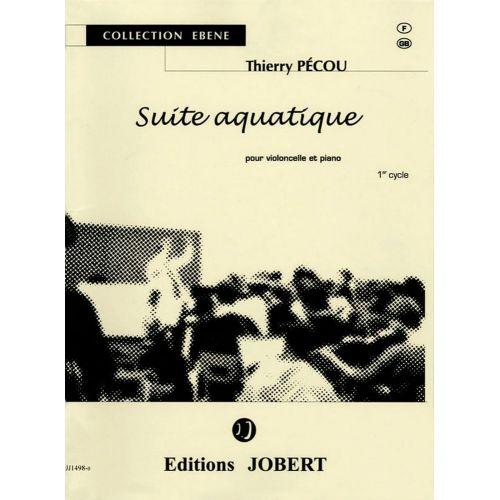 JOBERT PECOU THIERRY - SUITE AQUATIQUE - VIOLONCELLE / PIANO