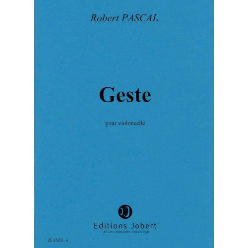 JOBERT PASCAL ROBERT - GESTE - VIOLONCELLE SOLO