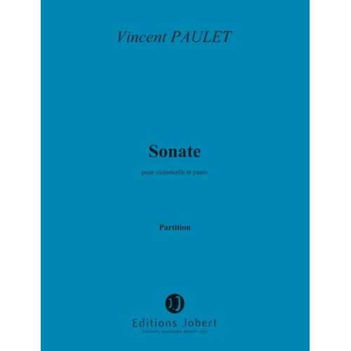 JOBERT PAULET VINCENT - SONATE - VIOLONCELLE, PIANO