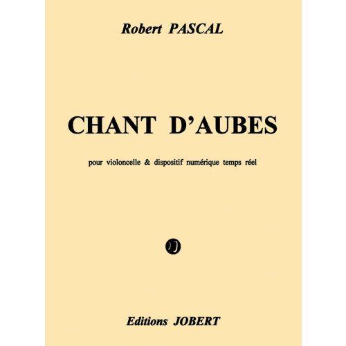 JOBERT PASCAL ROBERT - CHANTS D'AUBES - VIOLONCELLE, BANDE
