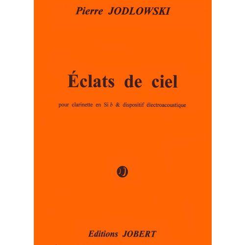 JOBERT JODLOWSKI PIERRE - ECLATS DE CIEL - CLARINETTE, ELECTRONIQUE