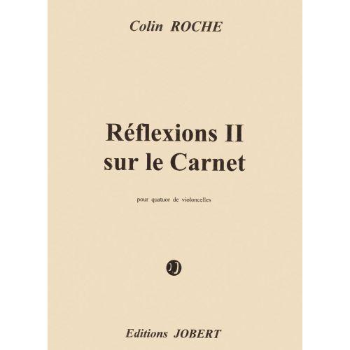JOBERT ROCHE COLIN - REFLEXIONS II SUR LE CARNET - QUATUOR DE VIOLONCELLES