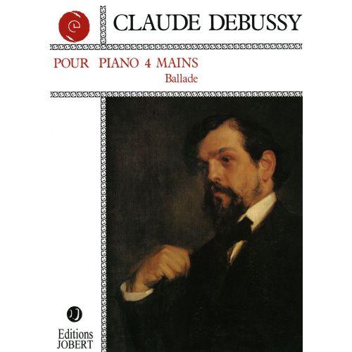 JOBERT DEBUSSY C. - BALLADE - PIANO 4 MAINS