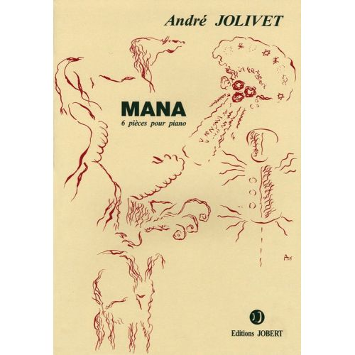 JOBERT JOLIVET ANDRE - MANA - PIANO