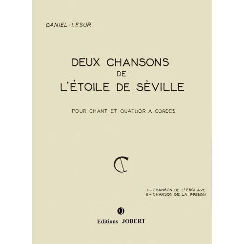 JOBERT DANIEL-LESUR - CHANSONS DE L'ETOILE DE SEVILLE (2) - CHANT, QUATUOR A CORDES