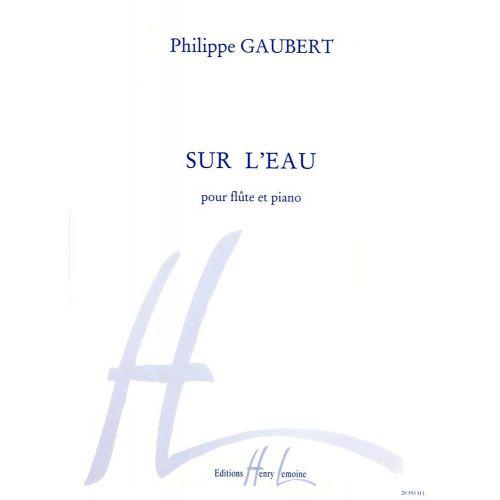 LEMOINE GAUBERT P. - SUR L'EAU - FLUTE, PIANO