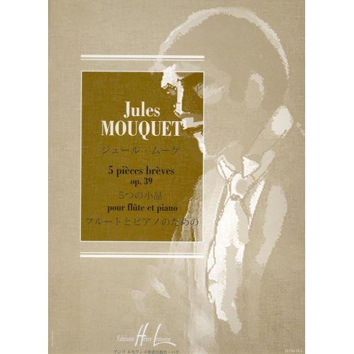 LEMOINE MOUQUET JULES - PIECES BREVES OP.39 (5) - FLUTE, PIANO