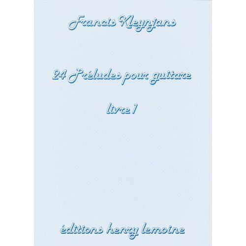 LEMOINE KLEYNJANS FRANCIS - PRÉLUDES (24) VOL.1 - GUITARE