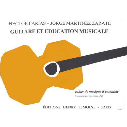 LEMOINE MARTINEZ-ZARATE J./ FARIAS H. - GUITARE ET EDUCATION MUSICALE VOL.MUSIQUE D'ENSEMBLE - 4 GUITARES
