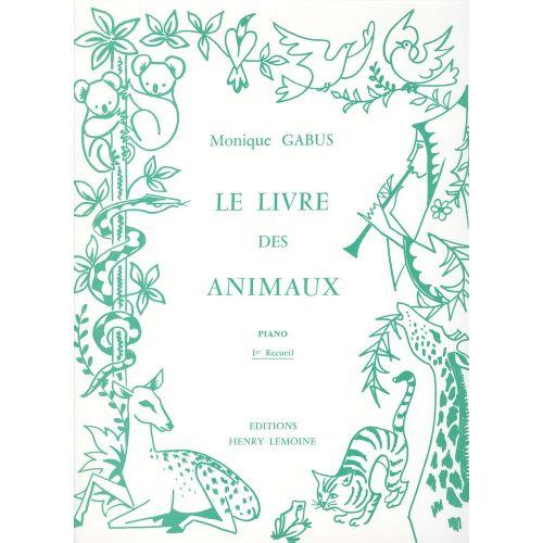 LEMOINE GABUS MONIQUE - LIVRE DES ANIMAUX VOL.1 - PIANO
