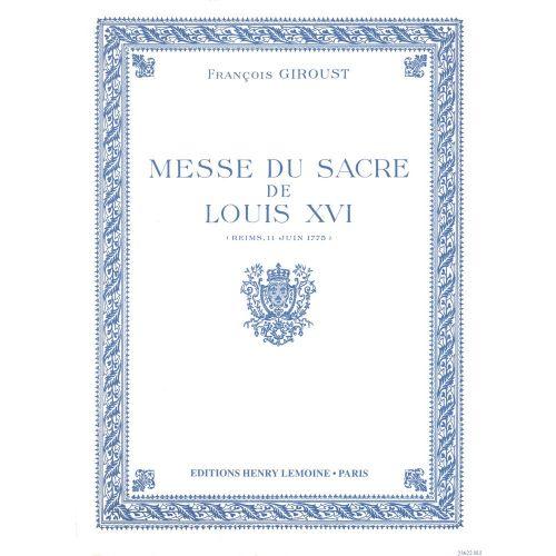 LEMOINE GIROUST FRANCOIS - MESSE DU SACRE DE LOUIS XVI (MESSE BREVE) - CHOEUR MIXTE (5 VOIX), ORCHESTRE