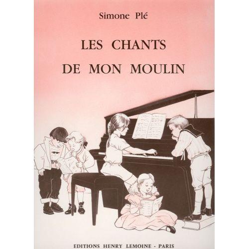 LEMOINE PLE SIMONE - CHANTS DE MON MOULIN - PIANO
