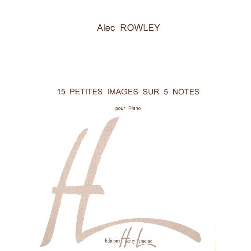 LEMOINE ROWLEY ALEC - PETITES IMAGES SUR 5 NOTES (15) - PIANO