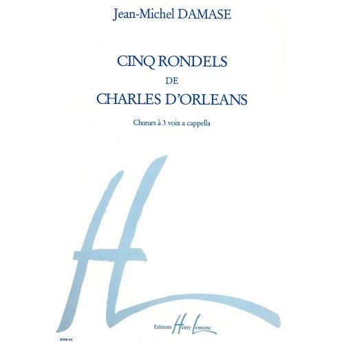 LEMOINE DAMASE JEAN-MICHEL - RONDELS DE CH. D'ORLEANS (5) - CHOEUR A 3 VOIX A CAPPELLA