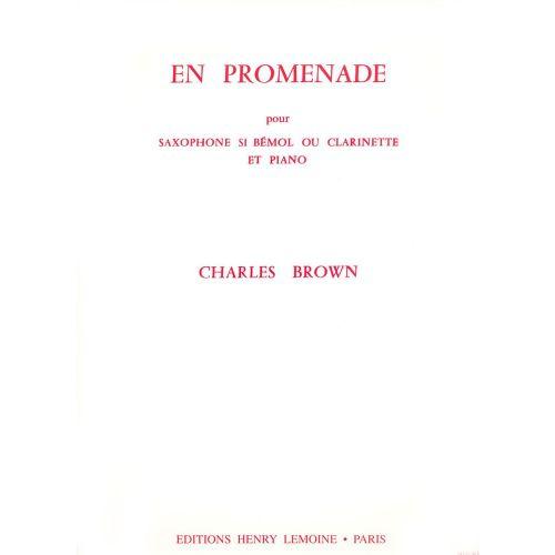 LEMOINE BROWN CHARLES - EN PROMENADE - SAXOPHONE MIB OU CLARINETTE, PIANO