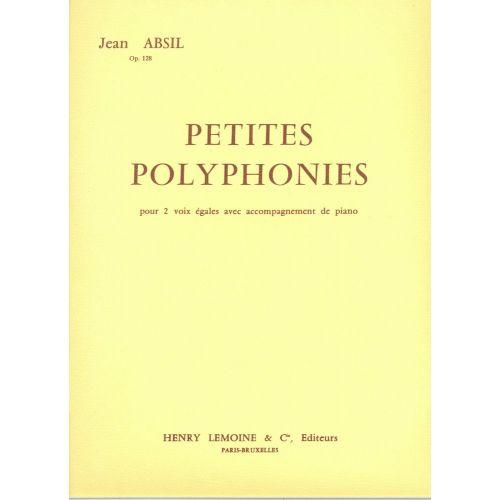 LEMOINE ABSIL JEAN - PETITES POLYPHONIES OP.128 - CHOEUR VOIX EGALES, PIANO