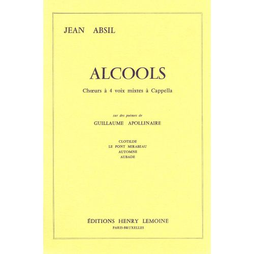 LEMOINE ABSIL JEAN - ALCOOLS OP.43 - 4 VOIX MIXTES A CAPPELLA