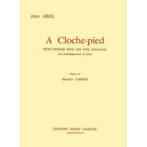 LEMOINE ABSIL JEAN - A CLOCHE-PIED OP.139 - CHOEUR D'ENFANTS (1 VOIX), PIANO