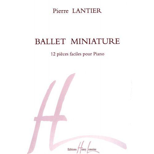 LEMOINE LANTIER PIERRE - BALLET MINIATURE - PIANO