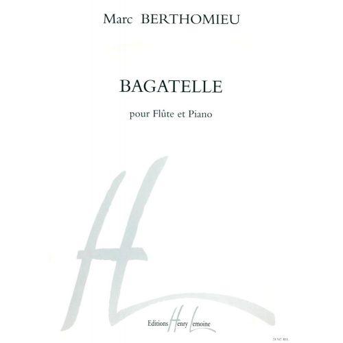 LEMOINE BERTHOMIEU MARC - BAGATELLE - FLUTE, PIANO