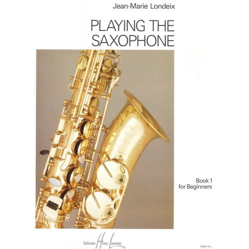 LEMOINE LONDEIX J.M. - PLAYING THE SAXOPHONE VOL.1 - SAXOPHONE