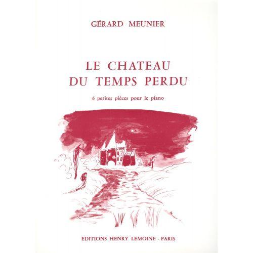 LEMOINE MEUNIER GERARD - CHÂTEAU DU TEMPS PERDU - PIANO