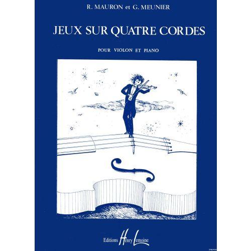 LEMOINE MAURON ROGER - JEUX SUR 4 CORDES - VIOLON, PIANO