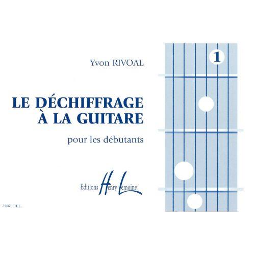 LEMOINE RIVOAL YVON - DÉCHIFFRAGE À LA GUITARE VOL.1