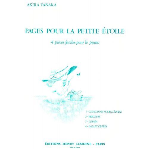 LEMOINE TANAKA AKIRA - PAGES POUR LA PETITE ÉTOILE - PIANO