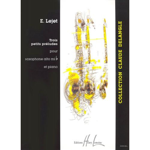 LEMOINE LEJET EDITH - PETITS PRELUDES (3) - SAXOPHONE, PIANO