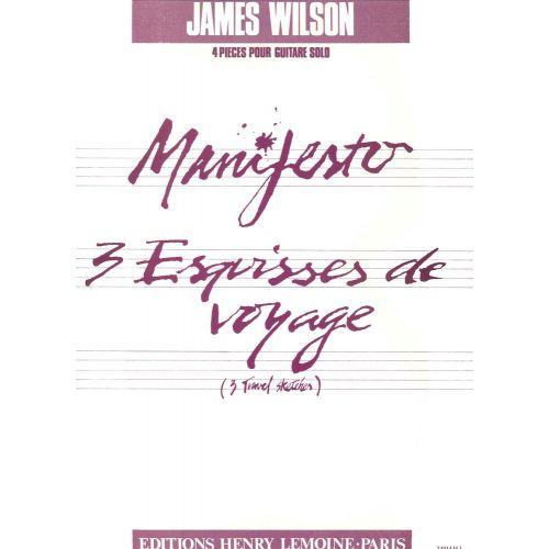 LEMOINE WILSON JAMES - MANIFESTO - 3 ESQUISSES VOYAGE - GUITARE